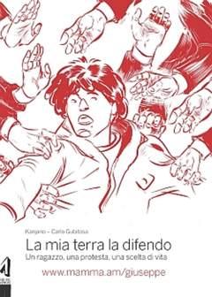 Copertina I Libri di Mamma! n. - La mia terra la difendo. Un ragazzo, una protesta, una scelta di vita, ASS.CULTURALE ALTRINFORMAZIONE