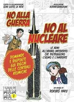 Copertina Manga n. - No alla guerra, no al nucleare. Le armi all'uranio impoverito che distruggono l'uomo e l'ambiente, ASS.CULTURALE ALTRINFORMAZIONE