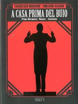 Copertina A CASA PRIMA DEL BUIO n.1 - PRIMO MOVIMENTO: ANDANTE - SARABANDA, AUREA BOOKS AND COMIX