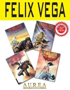 Copertina FELIX VEGA Pack n. - LA BALLATA 1/4 (ACQUA, ARIA, TERRA, FUOCO), AUREA BOOKS AND COMIX