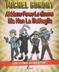 Copertina ABBIAMO PERSO LA GUERRA MA... n.0 - ABBIAMO PERSO LA GUERRA MA NON LA BATTAGLIA, BAO PUBLISHING