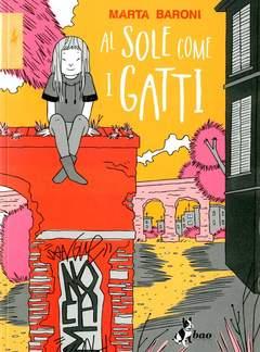 Copertina AL SOLE COME I GATTI n.0 - AL SOLE COME I GATTI, BAO PUBLISHING