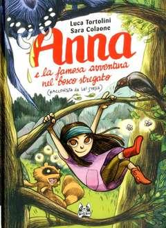 Copertina ANNA E LA FAMOSA AVVENTURA... n. - ANNA E LA FAMOSA AVVENTURA NEL BOSCO STREGATO (RACCONTATA DA LEI STESSA), BAO PUBLISHING