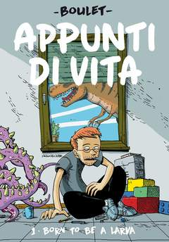 Copertina APPUNTI DI VITA n.1 - BORN TO BE A LARVA, BAO PUBLISHING