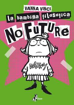 Copertina BAMBINA FILOSOFICA NO FUTURE n.0 - LA BAMBINA FILOSOFICA - NO FUTURE, BAO PUBLISHING