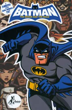 Copertina BATMAN THE BRAVE AND THE BOLD n.0 - BATMAN: THE BRAVE AND THE BOLD, BAO PUBLISHING