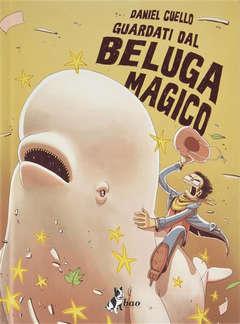 Copertina GUARDATI DAL BELUGA MAGICO Var n. - GUARDATI DAL BELUGA MAGICO - Variant, BAO PUBLISHING