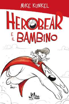 Copertina HEROBEAR E IL BAMBINO n.1 - HEROBEAR E IL BAMBINO, BAO PUBLISHING
