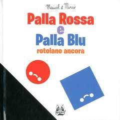 Copertina PALLA ROSSA E PALLA BLU... n. - PALLA ROSSA E PALLA BLU ROTOLANO ANCORA, BAO PUBLISHING