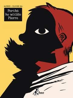 Copertina PERCHE' HO UCCISO PIERRE n.0 - PERCHE' HO UCCISO PIERRE, BAO PUBLISHING