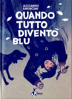 Copertina QUANDO TUTTO DIVENTO' BLU n. - QUANDO TUTTO DIVENTO' BLU, BAO PUBLISHING