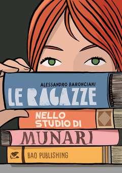 Copertina RAGAZZE NELLO STUDIO DI MUNARI n. - LE RAGAZZE NELLO STUDIO DI MUNARI, BAO PUBLISHING