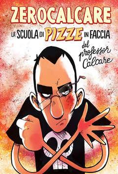Copertina SCUOLA DI PIZZE IN FACCIA... n. - LA SCUOLA DI PIZZE IN FACCIA DEL PROFESSOR ZEROCALCARE, BAO PUBLISHING