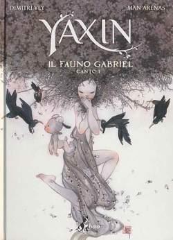 Copertina YAXIN IL FAUNO GABRIEL n.0 - YAXIN - IL FAUNO GABRIEL, BAO PUBLISHING