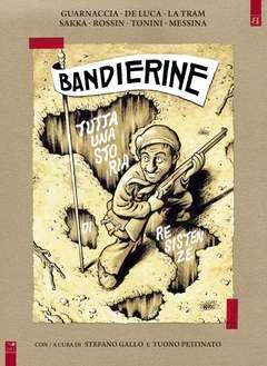 Copertina BANDIERINE n. - TUTTA UNA STORIA DI RESISTENZE, BARTA EDIZIONI