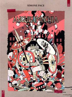 Copertina ANGUISOMACHIA n. - ANGUISOMACHIA, BARTA EDIZIONI