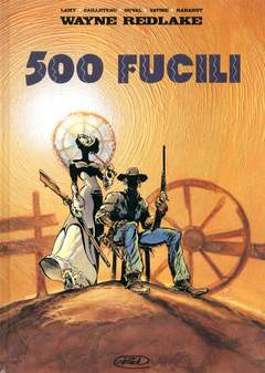 Copertina 500 FUCILI n.0 - WAYNE REDLAKE, BD EDIZIONI