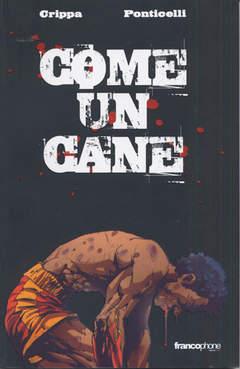 Copertina COME UN CANE n.0 - COME UN CANE, BD EDIZIONI