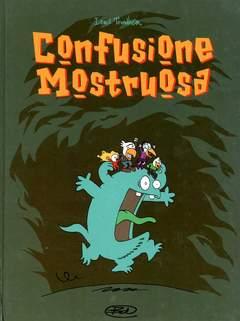 Copertina CONFUSIONE MOSTRUOSA n.0 - CONFUSIONE MOSTRUOSA, BD EDIZIONI