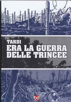 Copertina ERA LA GUERRA DELLE TRINCEE n.0 - ERA LA GUERRA DELLE TRINCEE, BD EDIZIONI