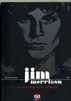 Copertina JIM MORRISON n.0 - LA BIOGRAFIA A FUMETTI, BD EDIZIONI