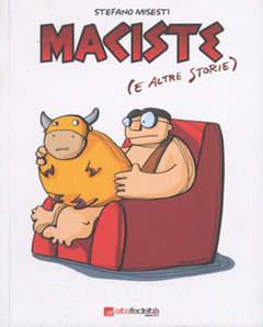 Copertina MACISTE (E ALTRE STORIE) n.0 - MACISTE (E ALTRE STORIE), BD EDIZIONI