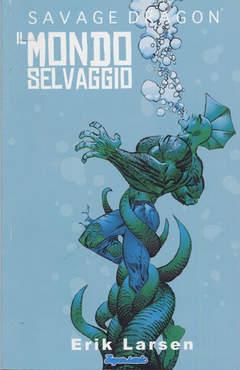 Copertina SAVAGE DRAGON STAG.II n.1 - MONDO SELVAGGIO, BD EDIZIONI