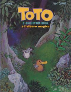 Copertina TOTO L'ORNITORINCO n.1 - TOTO L'ORNITORINCO E L'ALBERO MAGICO, BD EDIZIONI