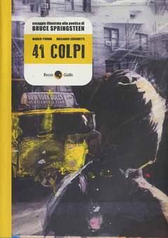Copertina 41 COLPI BRUCE SPRINGSTEEN n.0 - OMAGGIO ALLA SUA POETICA, BECCO GIALLO