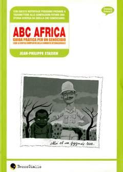 Copertina ABC AFRICA n.0 - GUIDA PRATICA PER UN GENOCIDIO, BECCO GIALLO