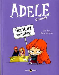 Copertina ADELE CRUDELE n.8 - GENITORI VENDESI, BECCO GIALLO