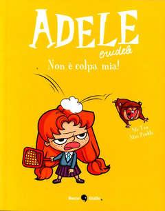 Copertina ADELE CRUDELE n.3 - NON E' COLPA MIA!, BECCO GIALLO