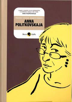 Copertina ANNA POLITKOVSKAJA n.0 - ANNA POLITKOVSKAJA, BECCO GIALLO