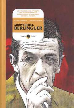 Copertina ARRIVEDERCI BERLINGUER n.0 - ARRIVEDERCI BERLINGUER, BECCO GIALLO