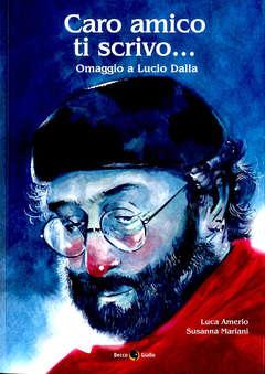 Copertina CARO AMICO TI SCRIVO... n. - OMAGGIO A LUCIO DALLA, BECCO GIALLO
