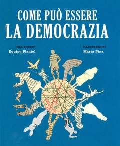 Copertina COME PUO' ESSERE LA DEMOCRAZIA n. - COME PU0' ESSERE LA DEMOCRAZIA, BECCO GIALLO