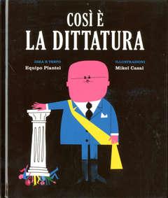 Copertina COSI' E' LA DITTATURA n. - COSI' E' LA DITTATURA, BECCO GIALLO