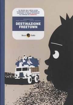 Copertina DESTINAZIONE FREETOWN n.0 - IN VIAGGIO CON KHALID TRA OSPEDALI DI EMERGENCY, BECCO GIALLO