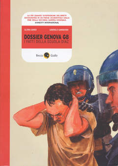 Copertina DOSSIER GENOVA G8 Nuova ediz. n.0 - DOSSIER GENOVA G8 - Nuova Edizione, BECCO GIALLO