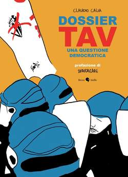 Copertina DOSSIER TAV Nuova Edizione n. - DOSSIER TAV, BECCO GIALLO