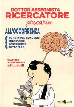 Copertina DOTTOR ASSEGNISTA RICERCATORE n.0 - DOTTOR ASSEGNISTA RICERCATORE PRECARIO, BECCO GIALLO