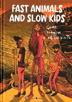 Copertina FAST ANIMALS AND SLOW KIDS n. - FAST ANIMALS AND SLOW KIDS, BECCO GIALLO