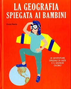 Copertina GEOGRAFIA SPIEGATA AI BAMBINI n. - LA GEOGRAFIA SPIEGATA AI BAMBINI, BECCO GIALLO