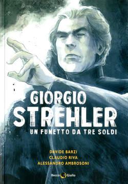 Copertina GIORGIO STREHLER n. - UN FUMETTO DA TRE SOLDI, BECCO GIALLO