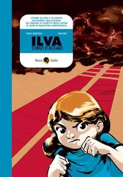 Copertina ILVA, COMIZI D'ACCIAIO n.0 - ILVA, COMIZI D'ACCIAIO, BECCO GIALLO