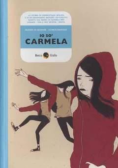 Copertina IO SO' CARMELA n.0 - IO SO' CARMELA, BECCO GIALLO