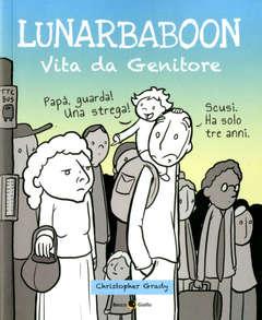 Copertina LUNARBABOON VITA DA GENITORE n. - LUNARBABOON - VITA DA GENITORE, BECCO GIALLO