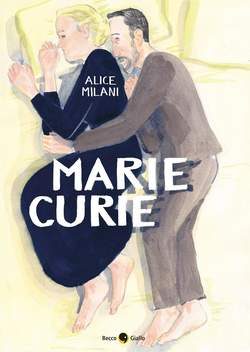 Copertina MARIE CURIE n. - MARIE CURIE, BECCO GIALLO