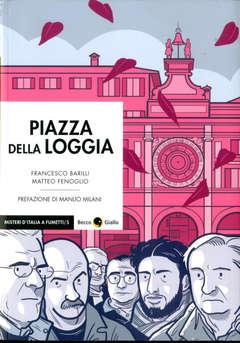 Copertina PIAZZA DELLA LOGGIA Ed.Integr. n. - PIAZZA DELLA LOGGIA Edizione Integrale, BECCO GIALLO