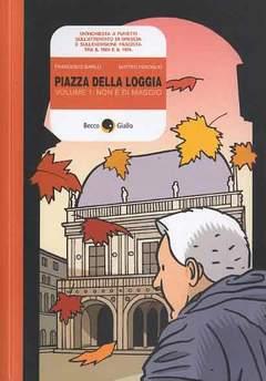 Copertina PIAZZA DELLA LOGGIA n.1 - NON E' DI MAGGIO, BECCO GIALLO